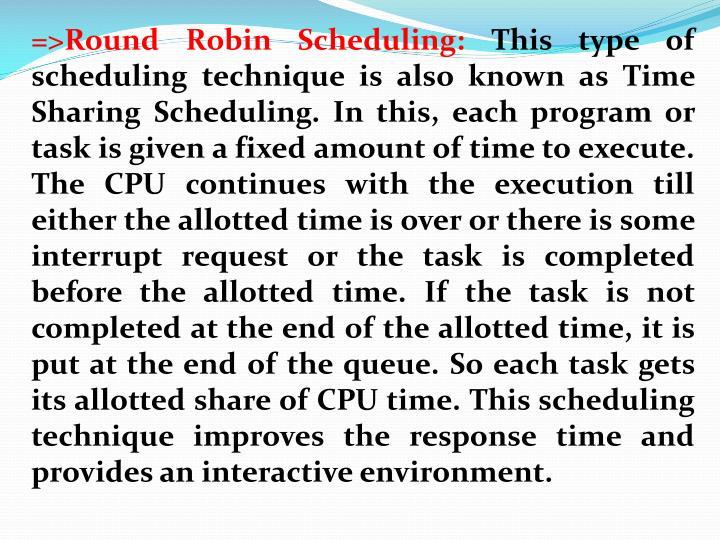 =>Round Robin Scheduling: