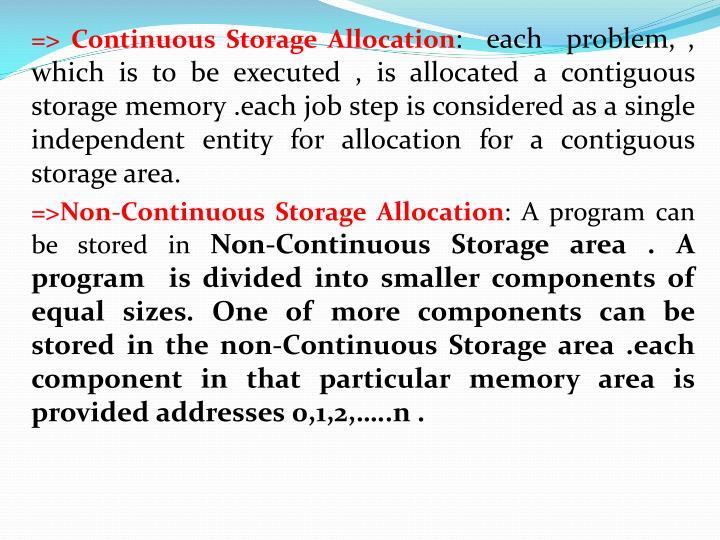 => Continuous Storage Allocation
