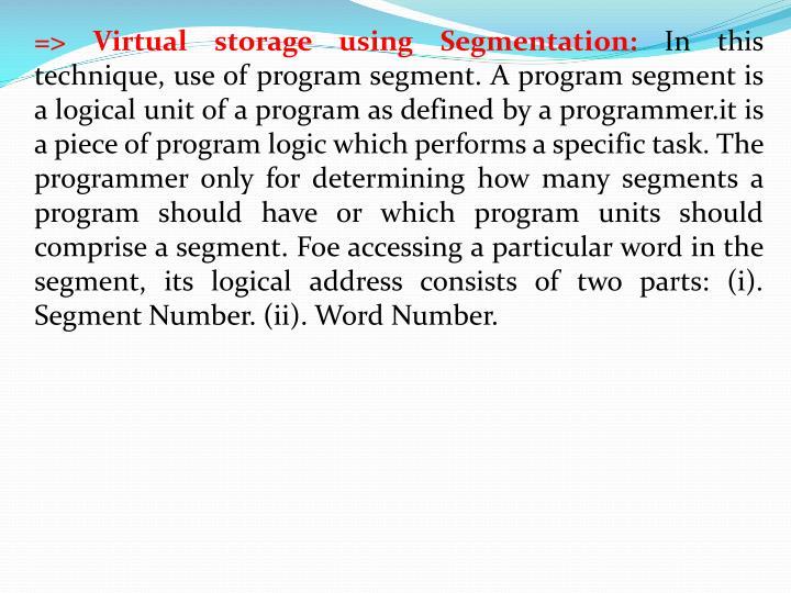 => Virtual storage using Segmentation: