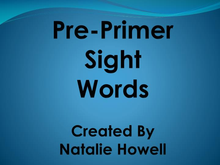 Pre primer sight words created by natalie howell
