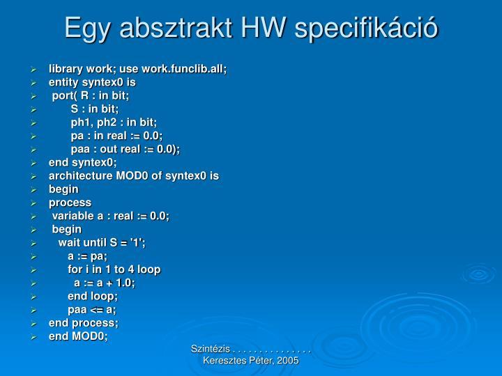Egy absztrakt HW specifikáció