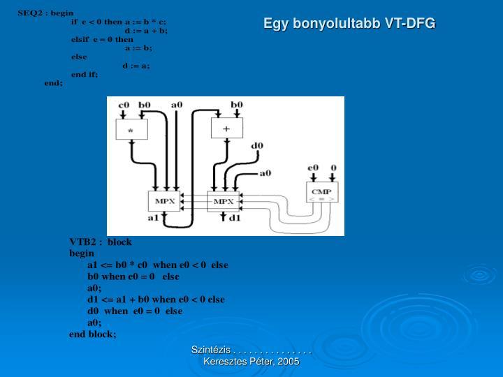 Egy bonyolultabb VT-DFG