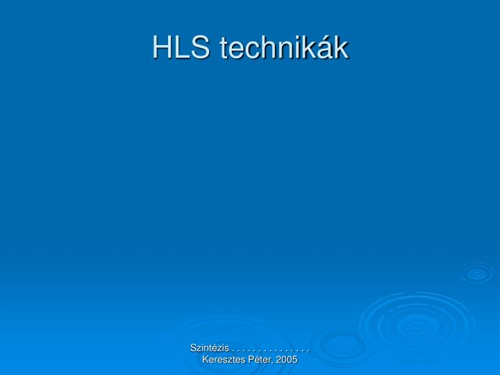 HLS technikák
