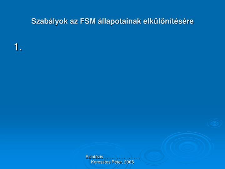 Szabályok az FSM állapotainak elkülönítésére