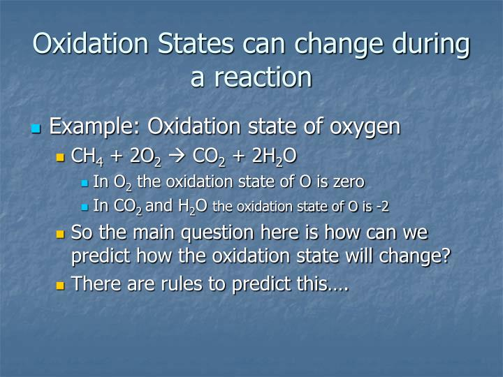 Oxidation States can change during a reaction