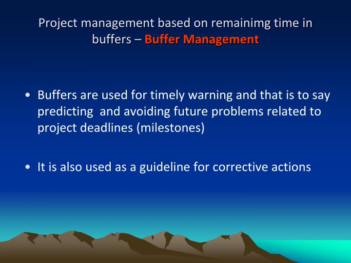 Project management based on remainimg time in buffers –