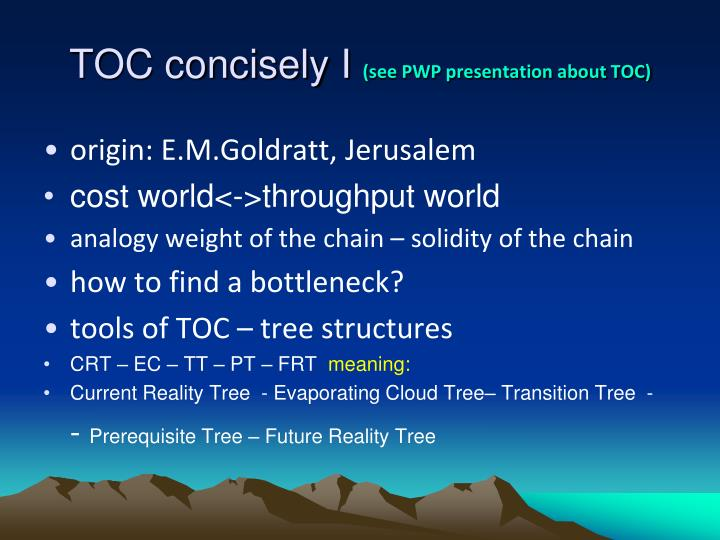 Toc concisely i see pwp presentation about toc