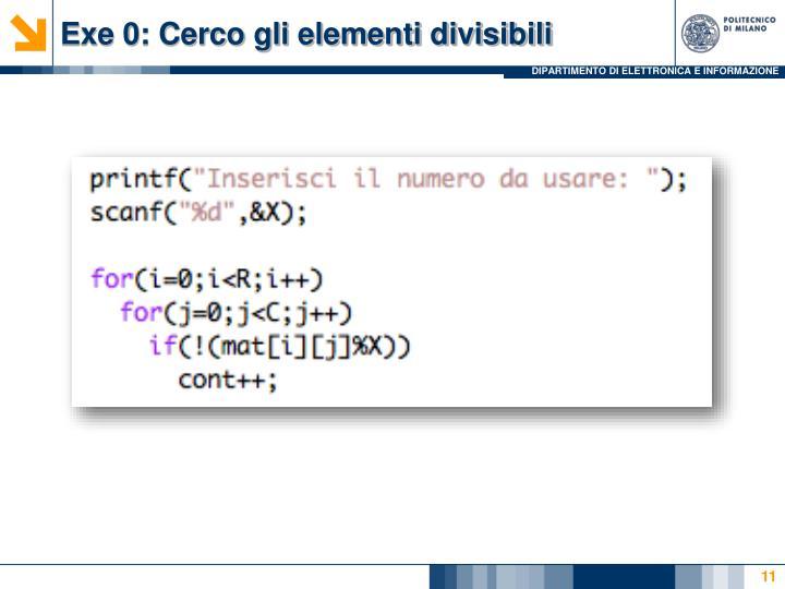 Exe 0: Cerco gli elementi divisibili