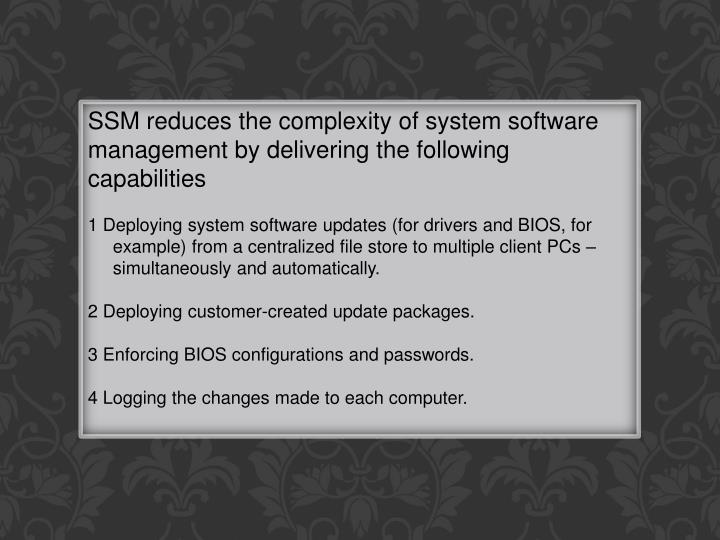 SSM reduces the complexity of system software management by delivering the following capabilities