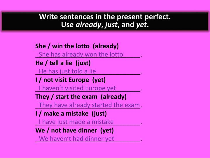 Write sentences in the present perfect.