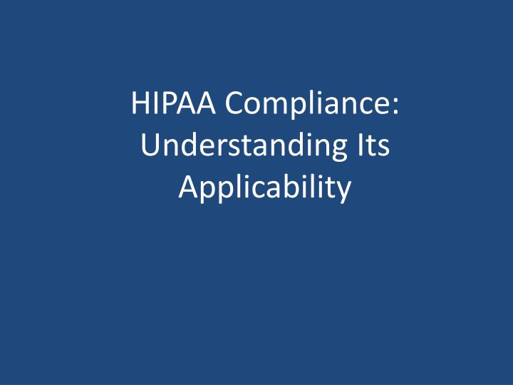 Hipaa compliance understanding its applicability