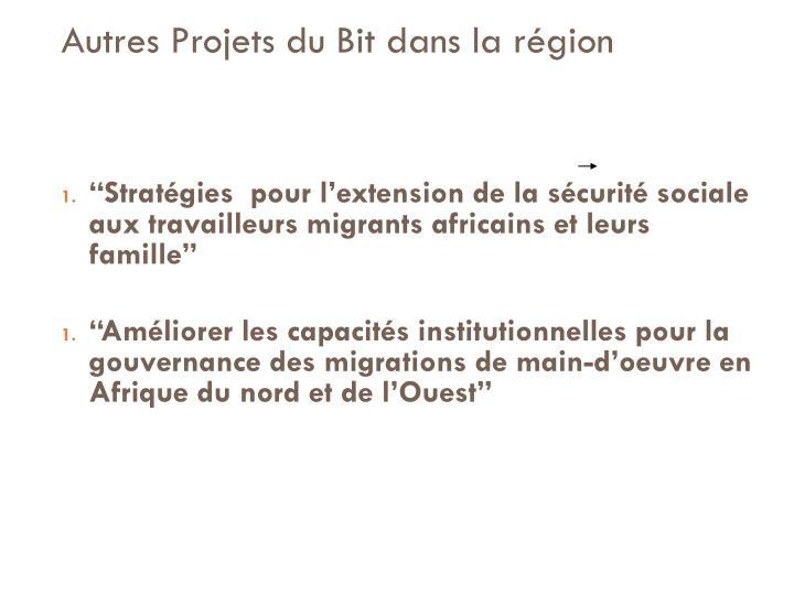 Autres Projets du Bit dans la région