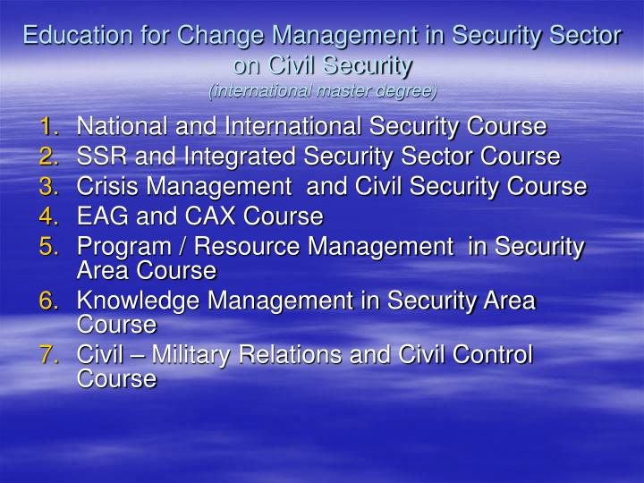 Education for Change Management in Security Sector on Civil Security