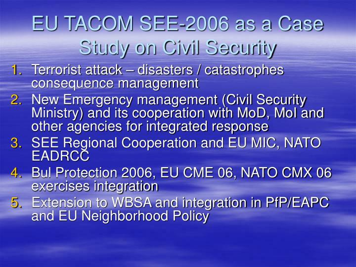 EU TACOM SEE-2006 as a Case Study on Civil Security