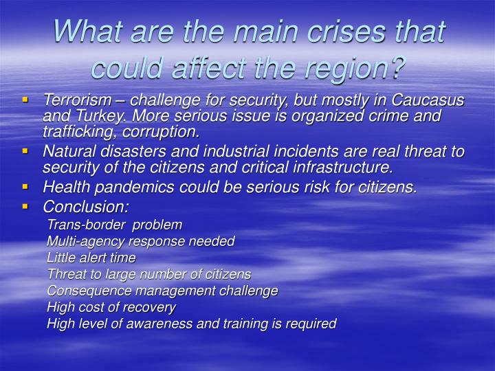 What are the main crises that could affect the region?