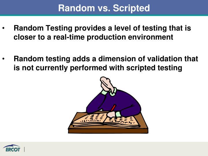 Random vs. Scripted
