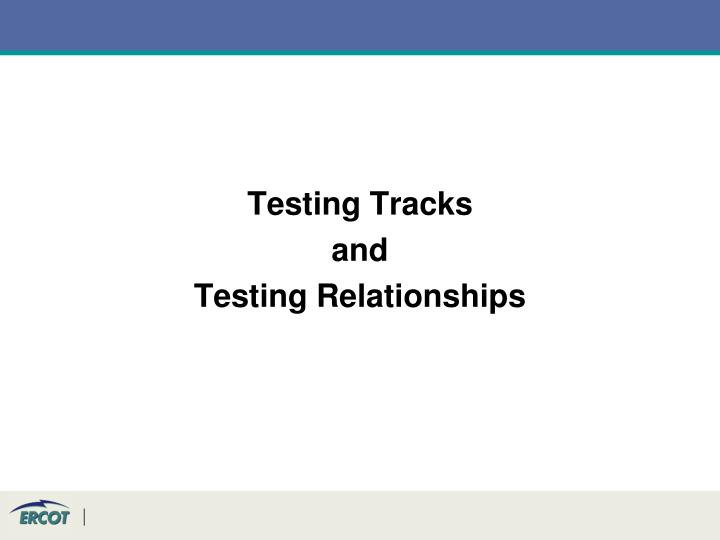 Testing Tracks