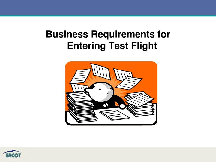 Business Requirements for Entering Test Flight
