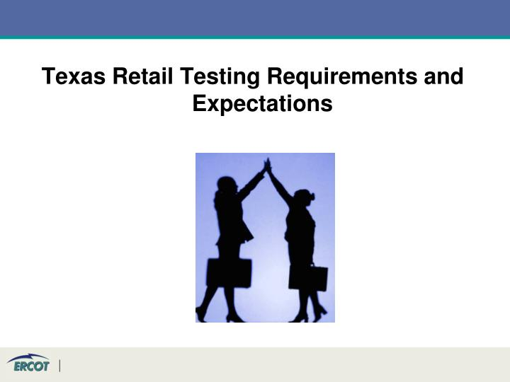 Texas Retail Testing Requirements and Expectations