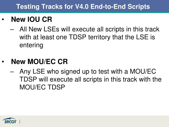 Testing Tracks for V4.0 End-to-End Scripts