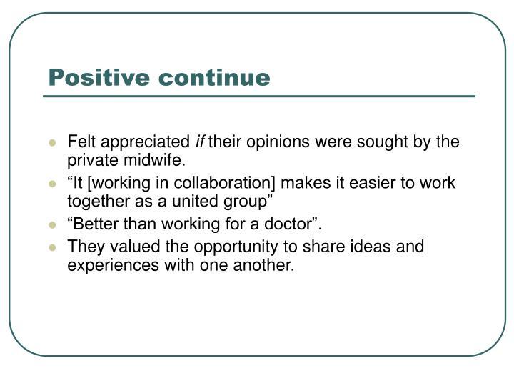 Positive continue