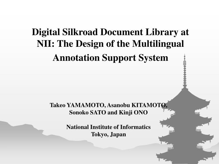 Digital Silkroad Document Library at NII: The Design of the Multilingual Annotation Support System
