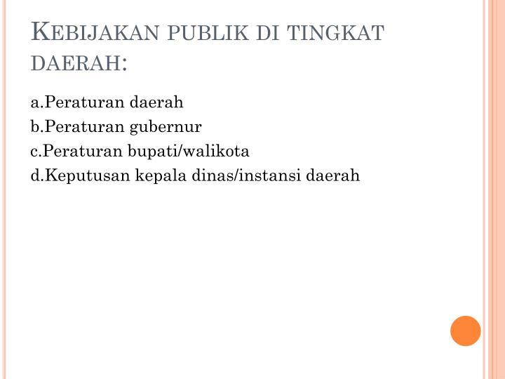 Kebijakan publik di tingkat daerah:
