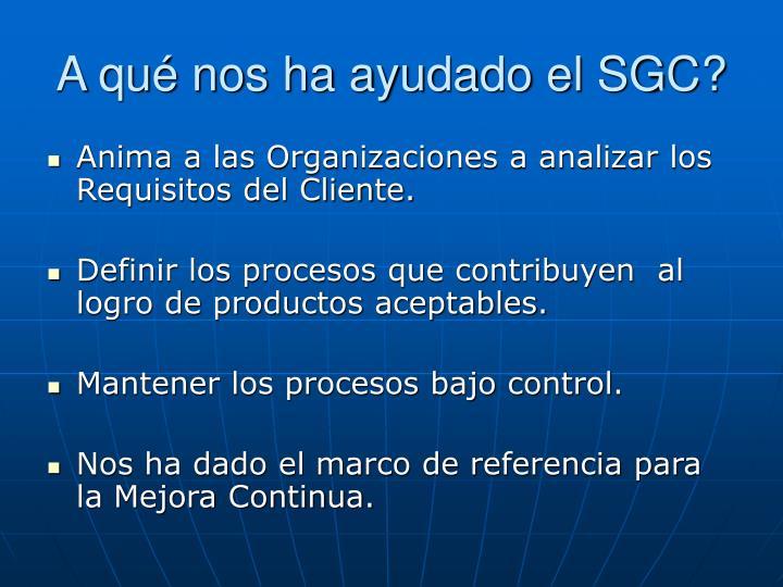 A qué nos ha ayudado el SGC?
