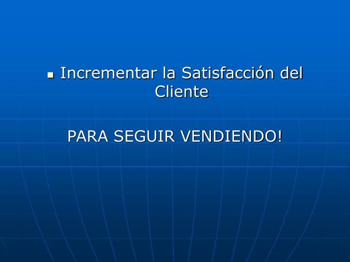 Incrementar la Satisfacción del Cliente