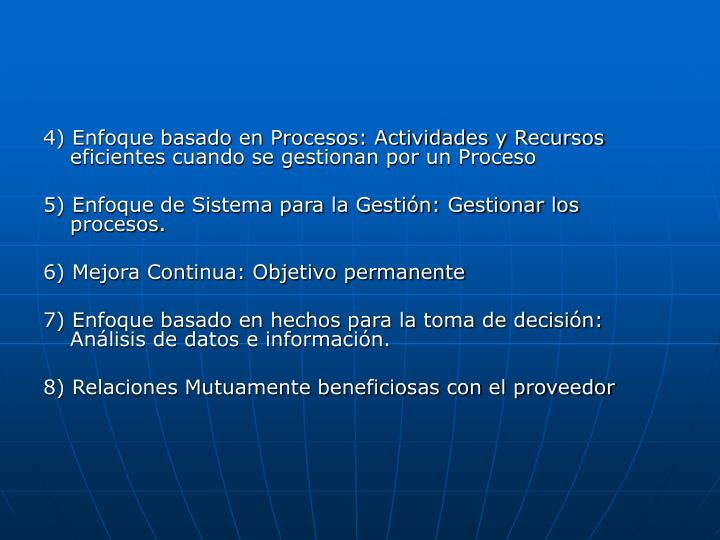 4) Enfoque basado en Procesos: Actividades y Recursos eficientes cuando se gestionan por un Proceso