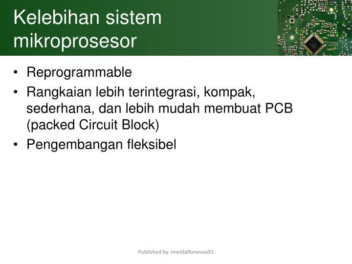 Kelebihan sistem mikroprosesor