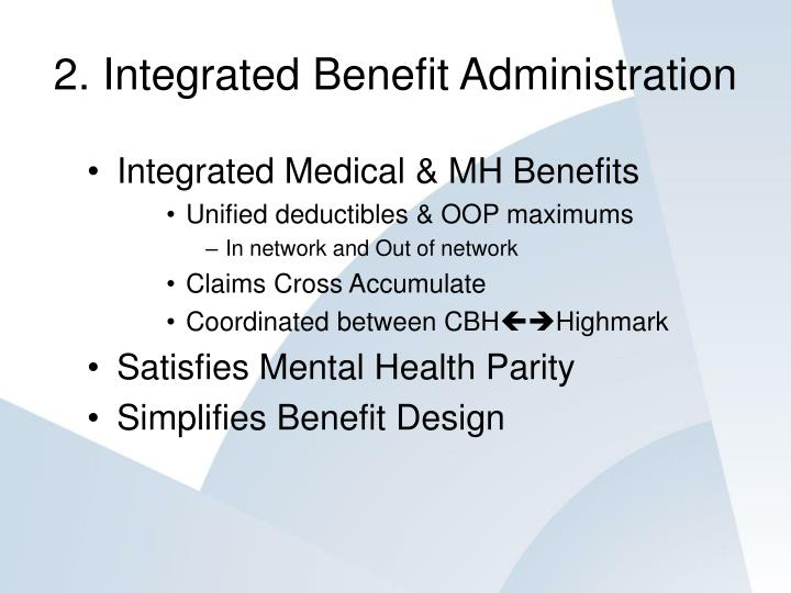 2. Integrated Benefit Administration