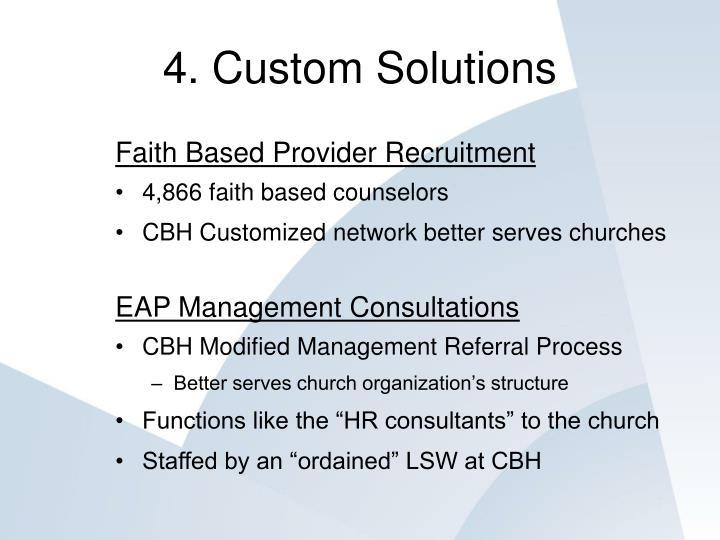 4. Custom Solutions