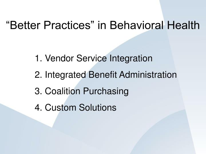 """Better Practices"" in Behavioral Health"