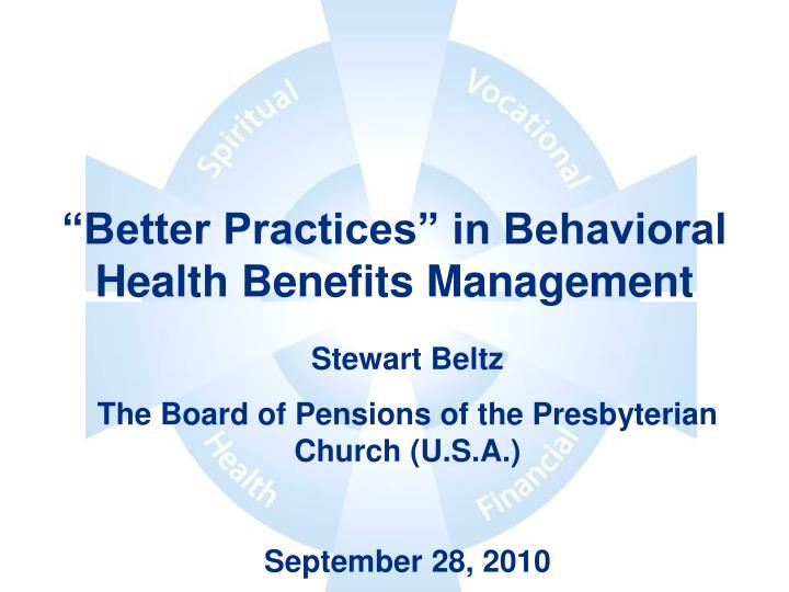 """Better Practices"" in Behavioral Health Benefits Management"