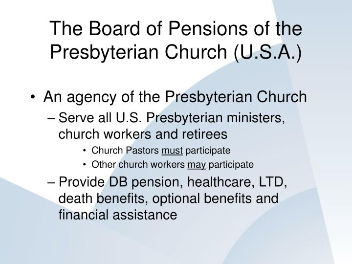 The board of pensions of the presbyterian church u s a