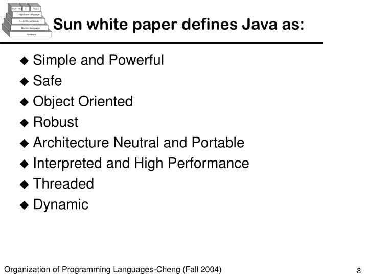 Sun white paper defines Java as: