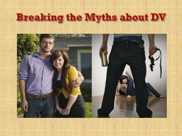 Breaking the Myths about DV
