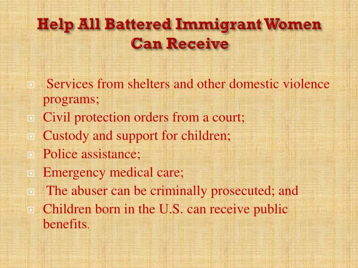 Help All Battered Immigrant Women Can Receive