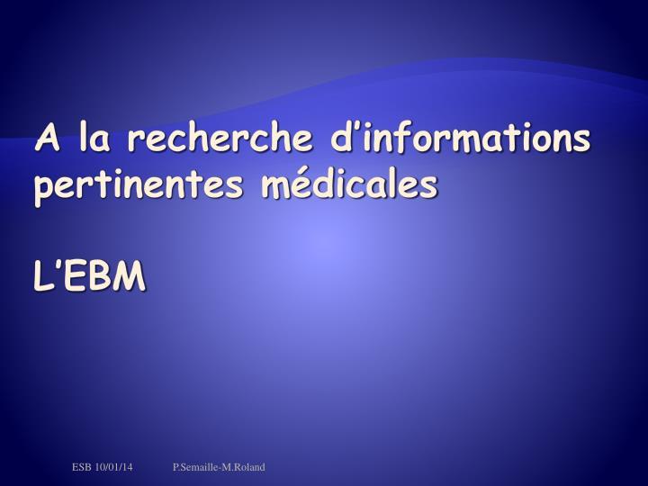 A la recherche d'informations pertinentes médicales