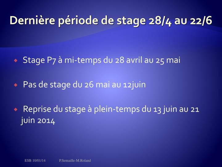 Dernière période de stage 28/4 au 22/6