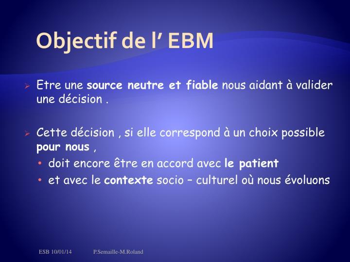 Objectif de l' EBM