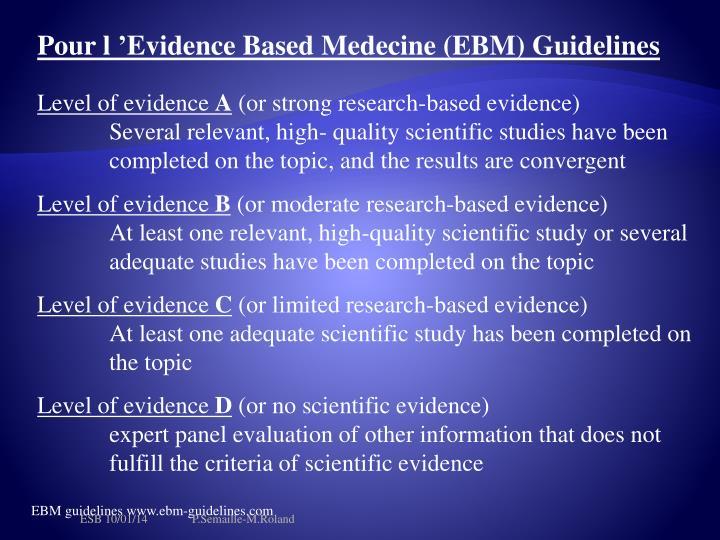 Pour l'Evidence Based Medecine (EBM) Guidelines