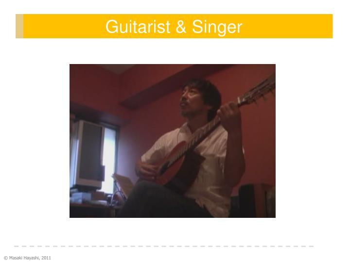 Guitarist & Singer