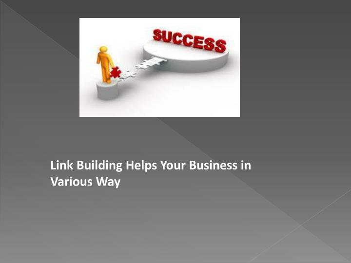 Link Building Helps Your Business in Various Way