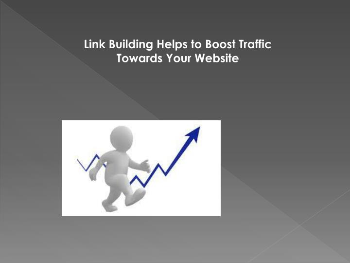 Link Building Helps to Boost Traffic Towards Your Website