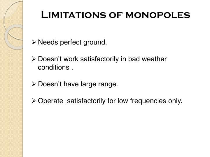 Limitations of monopoles
