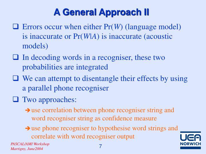 A General Approach II