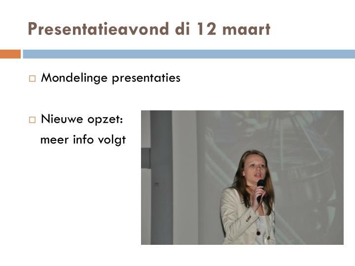 Presentatieavond di 12 maart