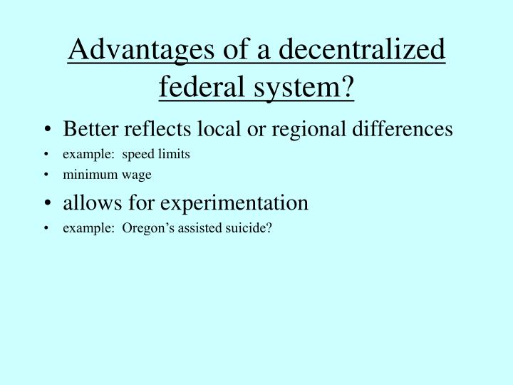 Advantages of a decentralized federal system?